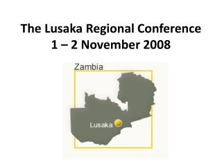 The Lusaka Regional Conference 1 – 2 November 2008
