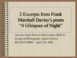 "2 Excerpts from Frank Marshall Davies's poem  ""4 Glimpses of Night"""