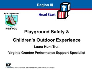 Playground Safety &  Children's Outdoor Experience Laura Hunt Trull Virginia Grantee Performance Support Specialist