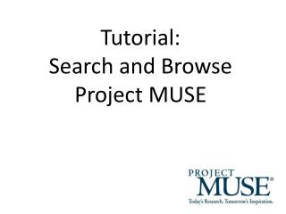 Tutorial: Search and Browse Project MUSE