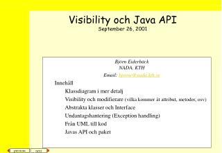 Björn Eiderbäck NADA, KTH Email:  bjorne@nada.kth.se Innehåll Klassdiagram i mer detalj