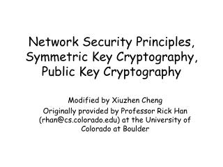 Network Security Principles, Symmetric Key Cryptography, Public Key Cryptography