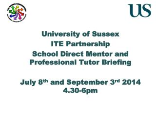 University of Sussex  ITE Partnership  School Direct Mentor and Professional Tutor Briefing