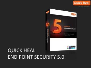 QUICK HEAL END POINT SECURITY 5.0