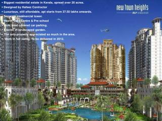 Biggest residential estate in Kerala, spread over 26 acres.  Designed by Hafeez Contractor