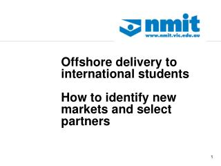 Offshore delivery to international students How to identify new markets and select partners