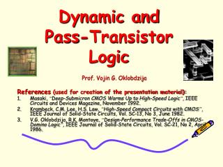 Dynamic and Pass-Transistor Logic