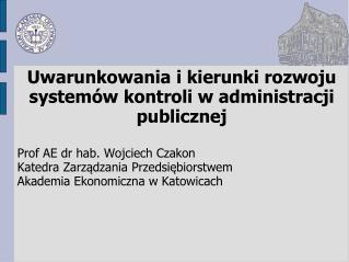 Uwarunkowania i kierunki rozwoju systemów kontroli w administracji publicznej