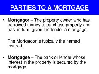 PARTIES TO A MORTGAGE