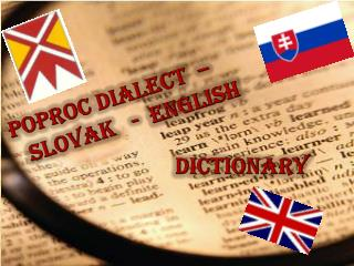 POPROC  DIALEcT   – SLOVAK    -  ENGLISH