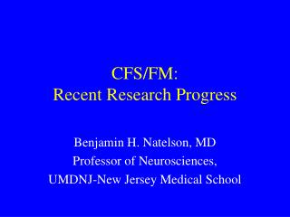 CFS/FM: Recent Research Progress