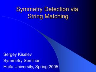 Symmetry Detection via  String Matching