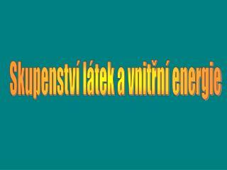 Skupenství látek a vnitřní energie