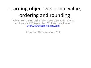 Learning objectives: place value, ordering and rounding