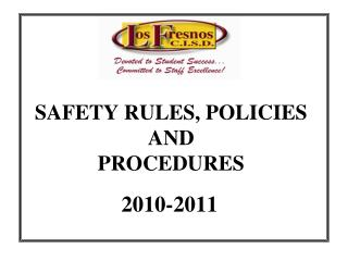 SAFETY RULES, POLICIES AND  PROCEDURES