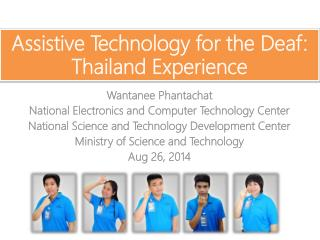 Assistive Technology for the Deaf:  Thailand Experience