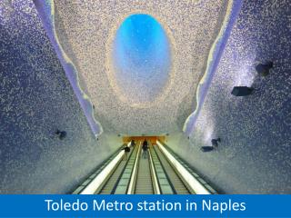 Toledo Metro station in Naples