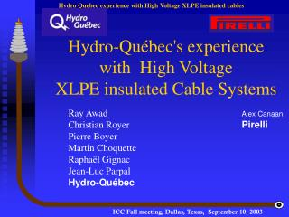 Hydro-Québec's experience  with  High Voltage  XLPE insulated Cable Systems