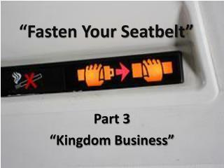 """""""Fasten Your Seatbelt"""""""