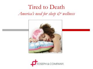 Tired to Death America's need for sleep & wellness