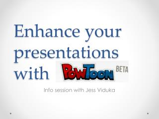 Enhance your presentations with