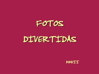 FOTOS  DIVERTIDAS