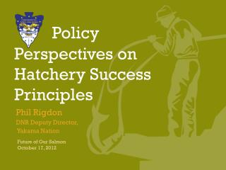 Policy Perspectives on Hatchery Success Principles