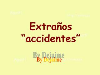 "Extraños ""accidentes"""