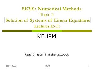 SE301: Numerical Methods Topic 3: Solution of Systems of Linear Equations Lectures 12-17: