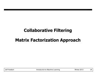 Collaborative Filtering Matrix Factorization Approach