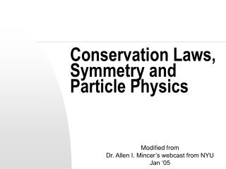 Conservation Laws, Symmetry and  Particle Physics