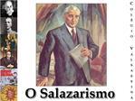 O Salazarismo
