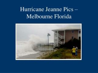 Hurricane Jeanne Pics – Melbourne Florida