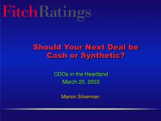 Should Your Next Deal be Cash or Synthetic?