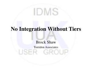 No Integration Without Tiers