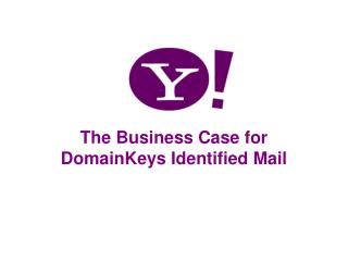 The Business Case for DomainKeys Identified Mail