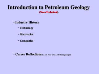 Introduction to Petroleum Geology (Non-Technical)  Industry History   Technology Discoveries
