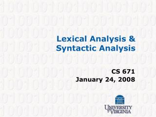 Lexical Analysis   Syntactic Analysis