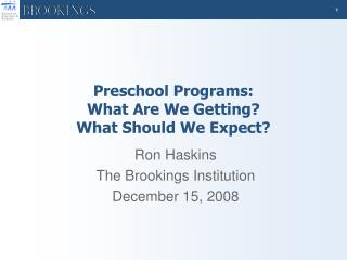 Preschool Programs: What Are We Getting? What Should We Expect?