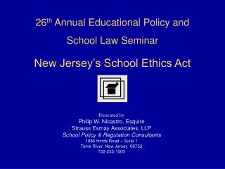 26 th  Annual Educational Policy and       School Law Seminar New Jersey's School Ethics Act