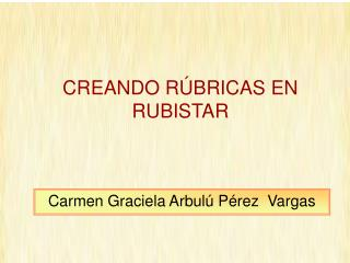 CREANDO RÚBRICAS EN RUBISTAR