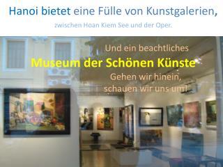 Museum der Schönen Künste  Gehen wir hinein,                               schauen wir uns um!