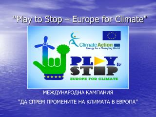 """Play to Stop – Europe for Climate"""