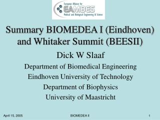 Summary BIOMEDEA I (Eindhoven) and Whitaker Summit (BEESII)
