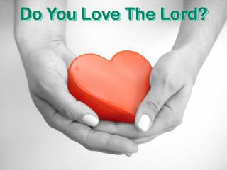 Do You Love The Lord?
