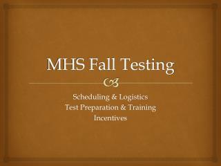 MHS Fall Testing
