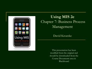 Using MIS 2e  Chapter 7: Business Process Management David Kroenke