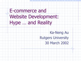 E-commerce and  Website Development:  Hype … and Reality