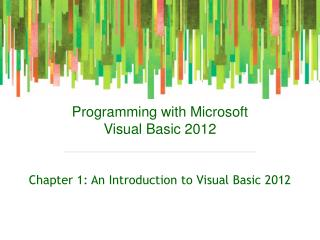 Chapter 1: An Introduction  to  Visual Basic 2012