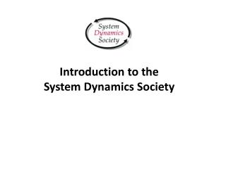 Introduction to the  System Dynamics Society